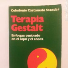 Libros de segunda mano: PSICOLOGÍA . TERAPIA GESTALT ENFOQUE CENTRADO EN EL AQUÍ Y ÉL AHORA . CELEDONIO CASTANEDO. Lote 160879481
