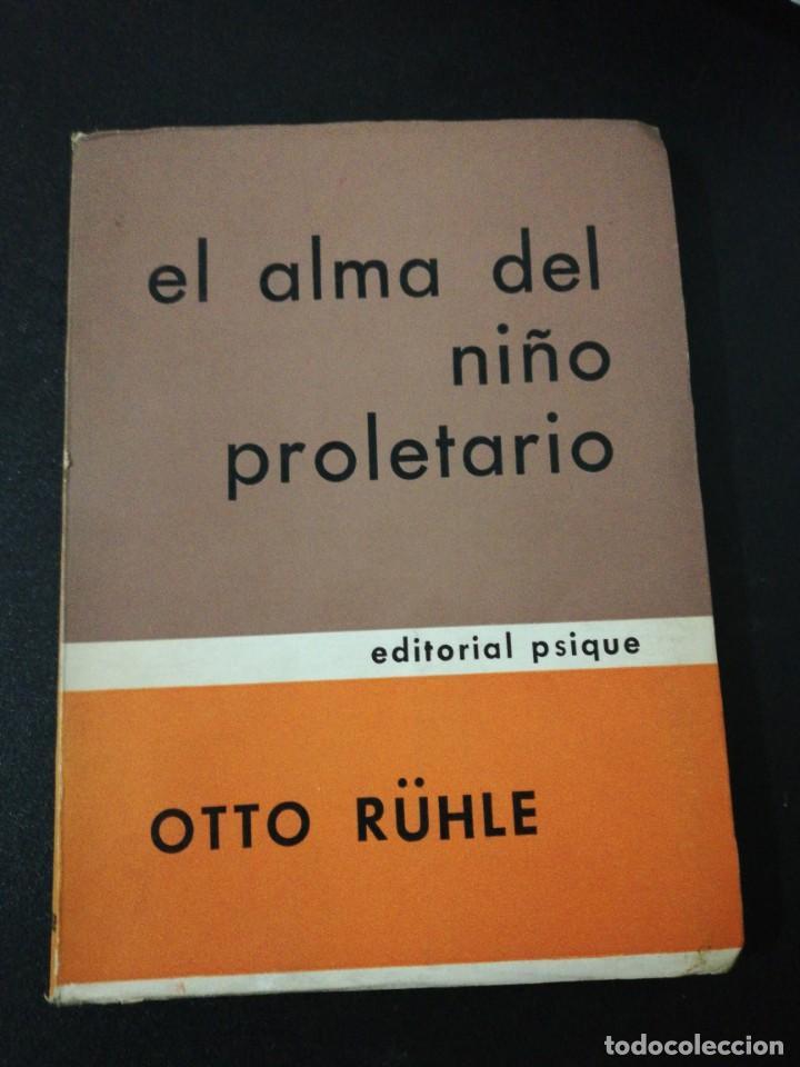 OTTO RUHLE, EL ALMA DEL NIÑO PROLETARIO (Libros de Segunda Mano - Pensamiento - Psicología)