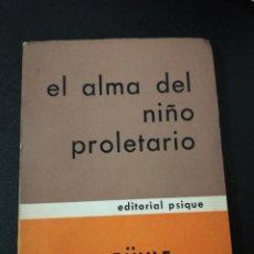 Libros de segunda mano: OTTO RUHLE, EL ALMA DEL NIÑO PROLETARIO . Lote 161302290