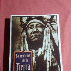 Libros de segunda mano: LA MEDICINA DE LA TIERRA, DE JAMIE SAMS. ÚNICO EN TC! LOS CAMINOS ANCESTRALES DE ARMONÍA DE LOS NATI. Lote 161419298