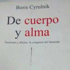 Libros de segunda mano: DE CUERPO Y ALMA DE BORIS CYRULNIK (GEDISA). Lote 161361070