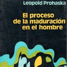 Libros de segunda mano: LEOPOLD PROHASKA : EL PROCESO DE LA MADURACIÓN EN EL HOMBRE (HERDER, 1973). Lote 162294094