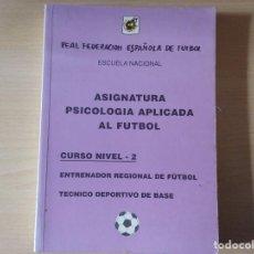 Libros de segunda mano: ASIGNATURA PSICOLOGÍA APLICADA AL FÚTBOL (CURSO NIVEL 2) - SANTIAGO COCA. Lote 162473030