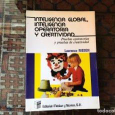 Libros de segunda mano: INTELIGENCIA GLOBAL, INTELIGENCIA OPERATORIA Y CREATIVIDAD. LAWRENCE RIEBEN. Lote 162560978