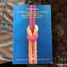 Libros de segunda mano: AUTORREGULACIÓN Y AUTOGOBIERNO ABRAZO ENTRE PSICOLOGÍA Y EDUCACIÓN. Lote 162562909