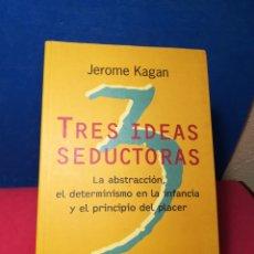 Libros de segunda mano: TRES IDEAS SEDUCTORAS: LA ABSTRACCIÓN, EL DETERMINISMO EN LA INFANCIA Y EL PRINCIPIO DEL PLACER. Lote 162906346