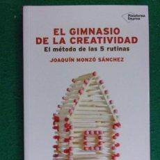 Libros de segunda mano: EL GIMNASIO DE LA CREATIVIDAD / JOAQUÍN MONZÓ SÁNCHEZ / 2016. PLATAFORMA EDITORIAL. Lote 163007506