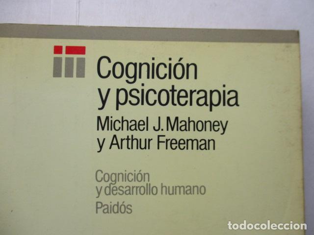 Libros de segunda mano: COGNICION Y PSICOTERAPIA. MAHONEY Michael J y FREEMAN Arthur. 1988. 1ª ed. Ediciones Paidós - Foto 2 - 163532914