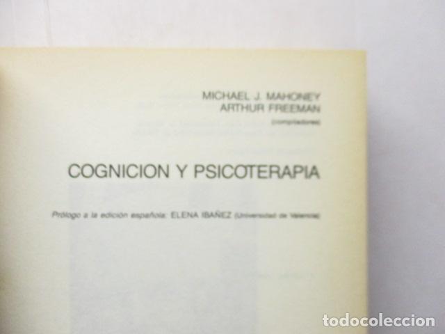 Libros de segunda mano: COGNICION Y PSICOTERAPIA. MAHONEY Michael J y FREEMAN Arthur. 1988. 1ª ed. Ediciones Paidós - Foto 8 - 163532914