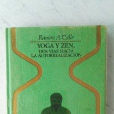 Livros em segunda mão: YOGA Y ZEN DOS VÍAS HACIA LA AUTORREALIZACION. Lote 163618338