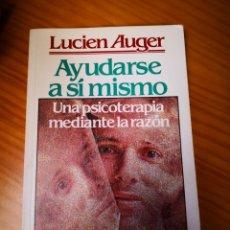 Libros de segunda mano: LUCIÉN AUGER -AYUDARSE A SI MISMO UNA PSICOTERAPIA MEDIANTE LA RAZÓN-PSICOLOGIA. Lote 163836038