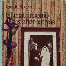 Libros de segunda mano: LMV - CARL R. ROGERS. EL MATRIMONIO Y SUS ALTERNATIVAS. EDITORIAL KAIROS, 1976.. Lote 164944850