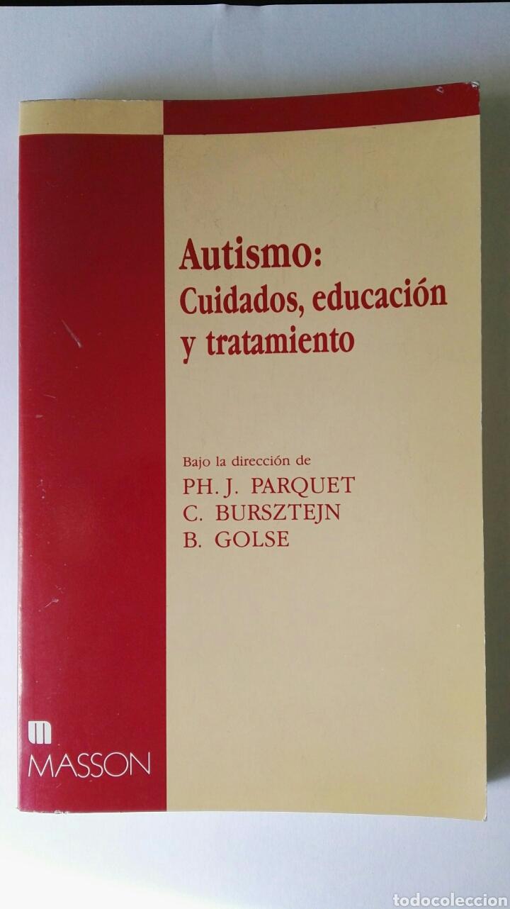 AUTISMO: CUIDADOS, EDUCACIÓN Y TRATAMIENTO (Libros de Segunda Mano - Pensamiento - Psicología)