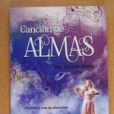 Libros de segunda mano: CANCIÓN DE ALMAS / MAR CRISTINA GARCÍA / 2016. FANES. Lote 165444258