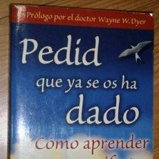 Libros de segunda mano: PEDID QUE YA SE OS HA DADO POR ESTHER Y JERRY HICKS DE ED. HAY HOUSE EN CALIFORNIA 2006. Lote 165523866