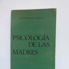 Libros de segunda mano: PSICOLOGIA DE LAS MADRES. VIDA Y AMOR. EDITORIAL ESTELA. 1969. DEBIBL. Lote 165529906