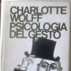 Libros de segunda mano: CHARLOTTE WOLFF - PSICOLOGÍA DEL GESTO. Lote 165641150
