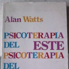 Libros de segunda mano: ALAN WATTS - PSICOTERAPIA DELESTE, PSICOTERAPIA DEL OESTE. Lote 165641630