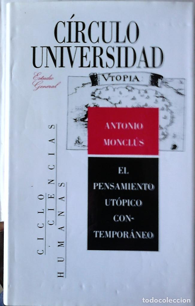 ANTONIO MONCLÚS - EL PENSAMIENTO UTÓPICO CONTEMPORÁNEO (Libros de Segunda Mano - Pensamiento - Psicología)