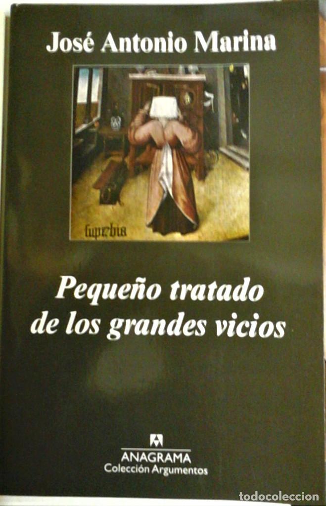 JOSÉ ANTONIO MARINA - PEQUEÑO TRATADO DE LOS GRANDES VICIOS (Libros de Segunda Mano - Pensamiento - Psicología)