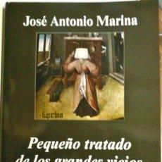 Libros de segunda mano: JOSÉ ANTONIO MARINA - PEQUEÑO TRATADO DE LOS GRANDES VICIOS. Lote 165647850