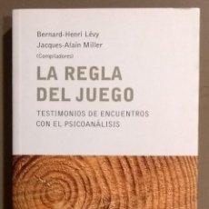 Libros de segunda mano: LA REGLA DEL JUEGO. TESTIMONIOS DE ENCUENTROS CON EL PSICOANÁLISIS. BERNARD-HENRI LÉVY & J-A.MILLER. Lote 165799302