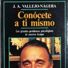 Libros de segunda mano: CONOCETE A TI MISMO. J.A. VALLEJO-NAGERA. EDICIONES TEMAS DE HOY. MADRID, 1990. . Lote 165971030