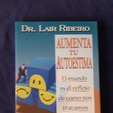 Libros de segunda mano: AUMENTA TU AUTOESTIMA - LAIR RIBEIRO - EDICIONES URANO 2005. Lote 165988352