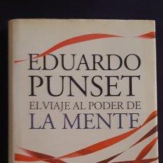 Libros de segunda mano: EL VIAJE AL PODER DE LA MENTE - EDUARDO PUNSET - DESTINO 2010. Lote 165988968