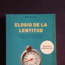 Libros de segunda mano: ELOGIO DE LA LENTITUD - CARL HONORÉ - RBA 2006. Lote 165988988