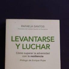 Libros de segunda mano: LEVANTARSE Y LUCHAR: CÓMO SUPERAR LA ADVERSIDAD CON LA RESILIENCIA - RAFI SANTOS - CONECTA 2013. Lote 165989470