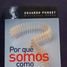 Libros de segunda mano: POR QUÉ SOMOS COMO SOMOS - EDUARD PUNSET CASALS - AGUILAR 2008. Lote 165989838