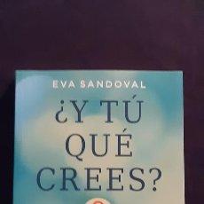 Libros de segunda mano: ¿Y TÚ QUÉ CREES? - SANDOVAL EVA - URANO 2015. Lote 165990365