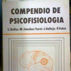 Libros de segunda mano: C. BALLÚS-M. SÁNCHEZ TURET-J. VALLEJO-P. FALCÓ COMPENDIO DE PSICOFISIOLOGIA. Lote 166102294
