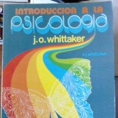 Libros de segunda mano: J.O. WHITTAKER Y S.J. WHITTAKER - INTRODUCCCIÓN A LA PSCOLOGÍA. Lote 166103970