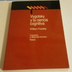 Libros de segunda mano: VYGOTSKY Y LA CIENCIA COGNITIVA. FRAWLEY, WILLIAM. Lote 166303542