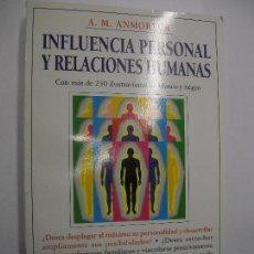 Libros de segunda mano: INFLUENCIA PERSONAL Y RELACIONES HUMANAS A. M. ANMORECA - EDITORIAL IBERIA 1997 MANUAL PARA EL ÉXITO. Lote 166346858
