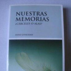 Libros de segunda mano: ANNE GIVAUDAN - NUESTRAS MEMORIAS. ¿CÁRCELES O ALAS? (LUCIÉRNAGA, 2009). 1ª ED.. Lote 166422842