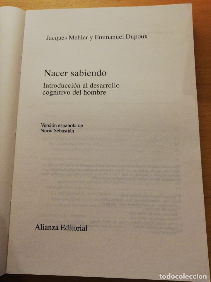 Libros de segunda mano: NACER SABIENDO. INTRODUCCIÓN AL DESARROLLO COGNITIVO DEL HOMBRE (MEHLER / DUPOUX) - Foto 2 - 166465690