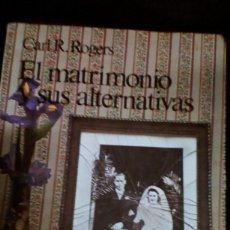 Libros de segunda mano: EL MATRIMONIO Y SUS ALTERNATIVAS. CARL R. ROGERS . Lote 166579406