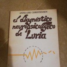 Libros de segunda mano: EL DIAGNOSTICO NEUROPSICOLOGICO DE LURIA (ANNE-LISE CHRISTENSEN). Lote 166674053