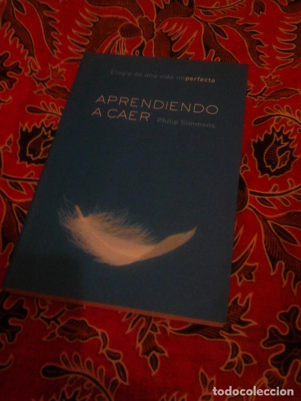APRENDIENDO A CAER - PHILIP SIMMONS - MARTINEZ 2002 (Libros de Segunda Mano - Pensamiento - Psicología)