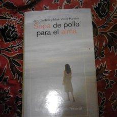 Libros de segunda mano: SOPA DE POLLO PARA EL ALMA - JACK CANFIELD MARK VÍCTOR HANSEN - SALVAT 2005. Lote 166743140