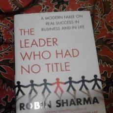 Libros de segunda mano: THE LEADER WHO HAD NO TITLE - ROBIN SHARMA - SIMON AND SCHUSTER 2010. Lote 166743144