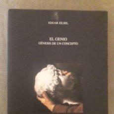 Libros de segunda mano: EL GENIO. GÉNESIS DE UN CONCEPTO / EDGAR ZILSEL / ASOCIACIÓN ESPAÑOLA DE NEUROPSIQUIATRIA / 2008. Lote 166863592