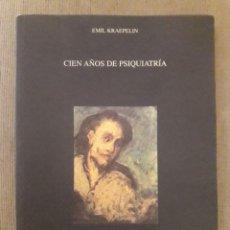 Libros de segunda mano: CIEN AÑOS DE PSIQUIATRÍA / EMIL KRAEPELIN / ASOCIACIÓN ESPAÑOLA DE NEUROPSIQUIATRIA / 1999. Lote 166863768