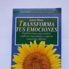 Libros de segunda mano: TRANSFORMA TUS EMOCIONES. LARRY MOEN. ROBIN BOOK. 1994. DEBIBL. Lote 166941828