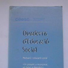 Libros de segunda mano: QUADERNS D'EDUCACIO SOCIAL Nº 1. MEDIACIO I EDUCACIO SOCIAL. CEESC. DEBIBL. Lote 166945964
