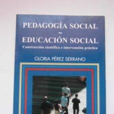 Libros de segunda mano: PEDAGOGIA SOCIAL EDUCACION SOCIAL. GLORIA PEREZ. ED. NARCEA.2009. DEBIBL. Lote 166946508