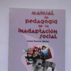 Libros de segunda mano: MANUAL DE PEDAGOGIA DE LA INADAPTACION SOCIAL. CARME PANCHON. DULAC. 1998. DEBIBL. Lote 166947832